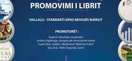 Promovimi i librit: HALLALLI – STANDARDI SIPAS NEVOJËS SË NJERIUT
